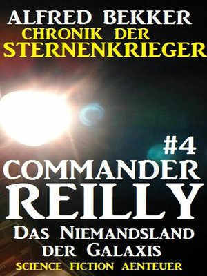cover image of Commander Reilly #4--Das Niemandsland der Galaxis