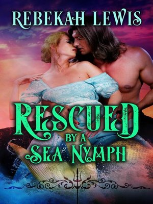cover image of Rescued by a Sea Nymph