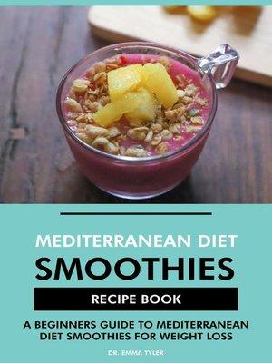 cover image of Mediterranean Diet Smoothies Recipe Book