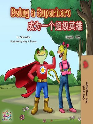 cover image of Being a Superhero (English Chinese Bilingual Book)