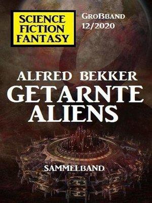 cover image of Getarnte Aliens