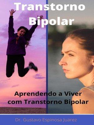 cover image of Transtorno  Bipolar   Transtorno bipolar Aprendendo a viver com transtorno bipolar