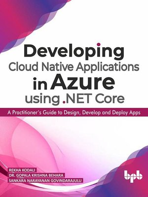 cover image of Developing Cloud Native Applications in Azure using .NET Core