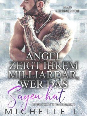 cover image of Angel zeigt ihrem Milliardär, wer das Sagenhat