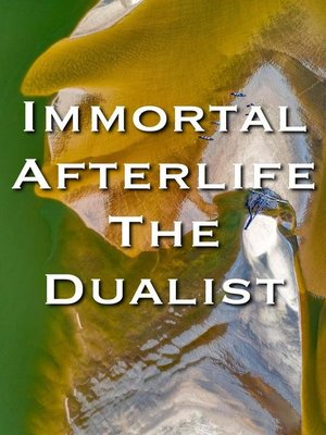 cover image of Immortal Afterlife the Dualist