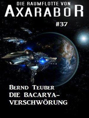 cover image of Die Raumflotte von Axarabor #37