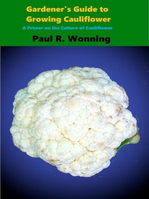 cover image of Gardener's Guide to Growing Cauliflower