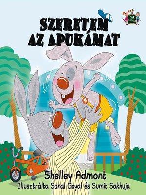 cover image of Szeretem az Apukámat