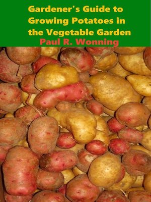 cover image of Gardener's Guide to Growing Potatoes in the Vegetable Garden