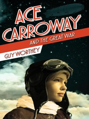 cover image of Ace Carroway and the Great War