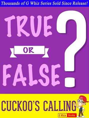 cover image of The Cuckoo's Calling--True or False?