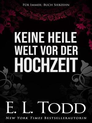cover image of Keine heile Welt vor der Hochzeit