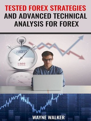 cover image of Tested Forex Strategies and Advanced Technical Analysis For Forex