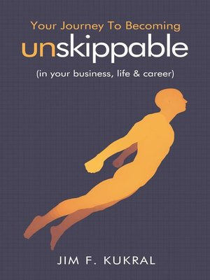 cover image of Your Journey to Becoming Unskippable (in your business, life & career)
