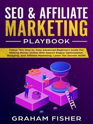 cover image of SEO & Affiliate Marketing Playbook Follow This Step by Step Advanced Beginners Guide For Making Money Online With Search Engine Optimization, Blogging, and Affiliate Marketing; Learn the Secrets NOW!