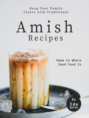 cover image of Keep Your Family Closer with Traditional Amish Recipes