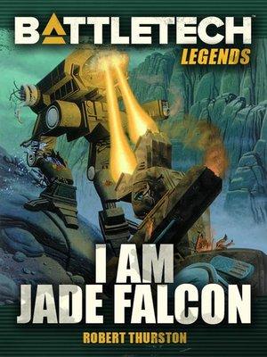 cover image of I Am Jade Falcon: BattleTech Legends, #20