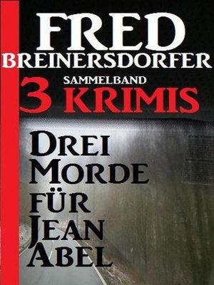 cover image of Drei Morde für Jean Abel