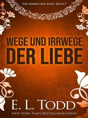cover image of Wege und Irrwege der Liebe