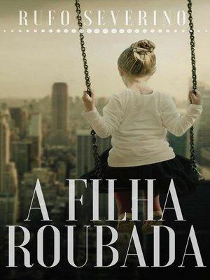 cover image of A filha roubada