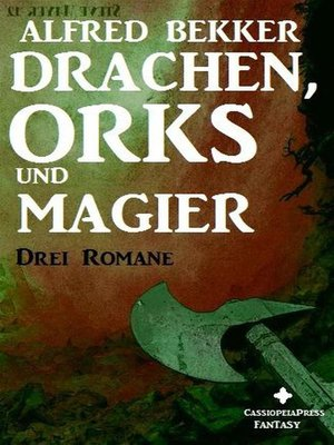 cover image of Drei Alfred Bekker Romane--Drachen, Orks und Magier