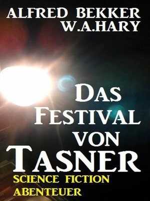 cover image of Alfred Bekker Science Fiction Abenteuer--Das Festival von Tasner