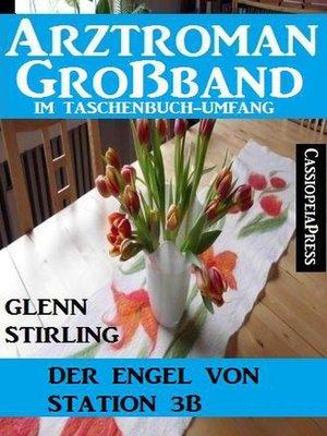 cover image of Arztroman Großband--Der Engel von Station 3b
