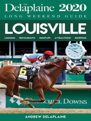 cover image of Louisville--The Delaplaine 2020 Long Weekend Guide