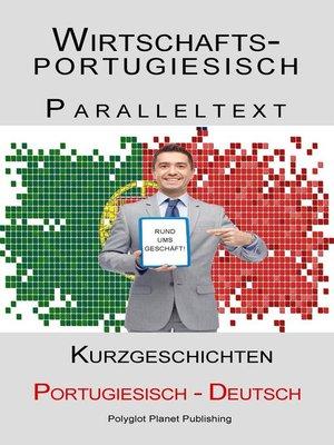 cover image of Wirtschaftsportugiesisch--Paralleltext--Kurzgeschichten (Deutsch--Portugiesisch)