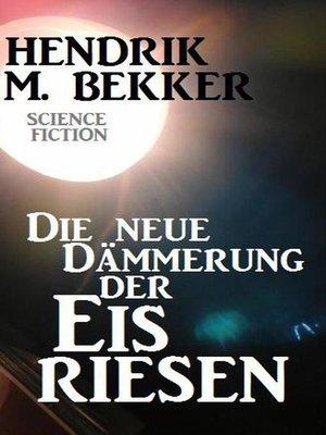 cover image of Die neue Dämmerung der Eisriesen