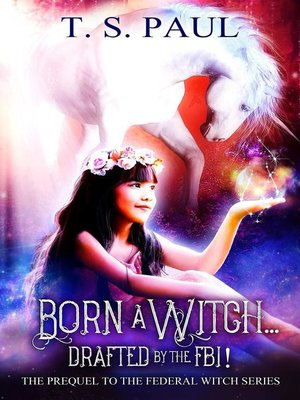 cover image of Born a Witch... Drafted by the FBI!