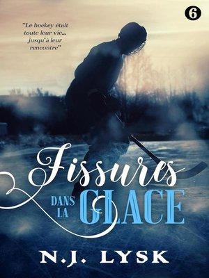 cover image of Fissures dans la Glace 6