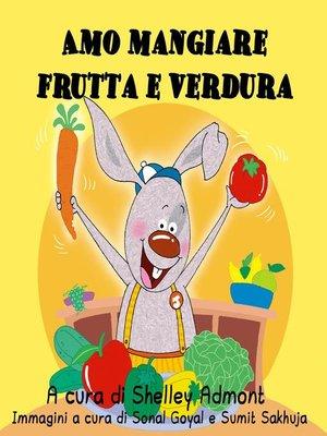 cover image of Amo mangiare frutta e verdura