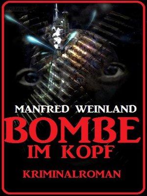 cover image of Bombe im Kopf