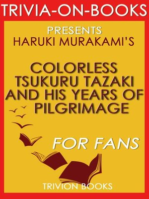cover image of Colorless Tsukuru Tazaki and His Years of Pilgrimage