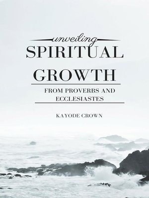 cover image of Unveiling Spiritual Growth From Proverbs and Ecclesiastes