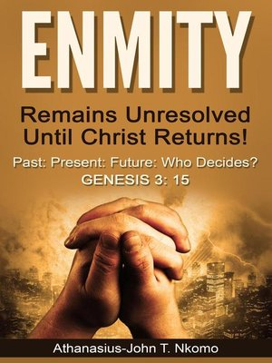 cover image of ENMITY Remains Unresolved Until Christ Returns!