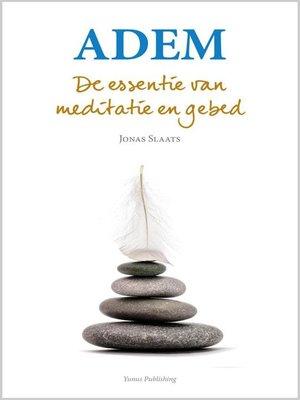 cover image of Adem. De essentie van meditatie en gebed.