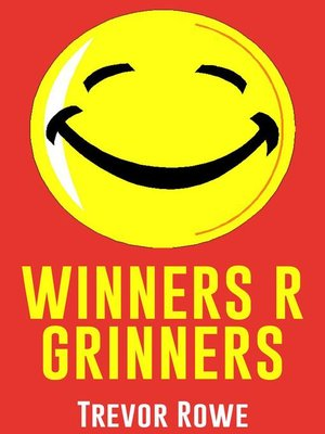 cover image of Winners R Grinners