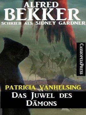cover image of Patricia Vanhelsing--Das Juwel des Dämons
