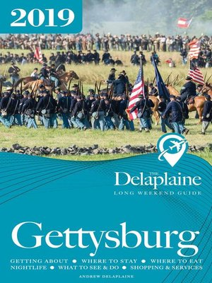 cover image of Gettysburg--The Delaplaine 2019 Long Weekend Guide