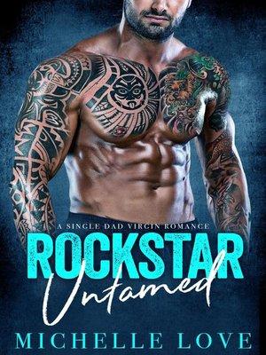 cover image of Rockstar Untamed (A Single Dad Virgin Romance)