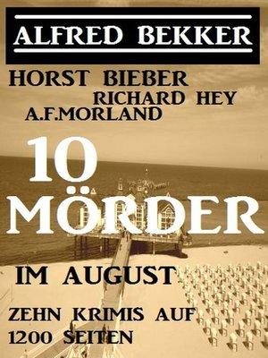 cover image of 10 Mörder im August--Zehn Krimis auf 1200 Seiten