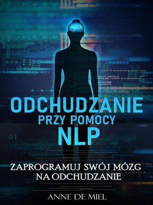 cover image of Odchudzanie przy pomocy NLP--Manipuluj swoją podświadomością dla swojej wymarzonej figury