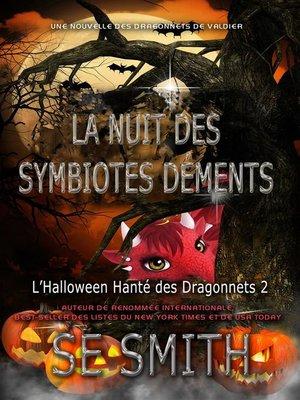 cover image of La Nuit des Symbiotes Déments