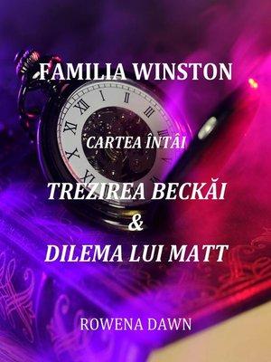 cover image of Familia Winston Cartea Întâi Trezirea Beckăi & Dilema Lui Matt