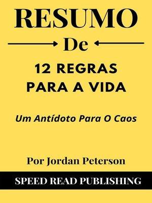 cover image of Resumo De 12 Regras Para a Vida Por Jordan Peterson Um Antídoto Para O Caos