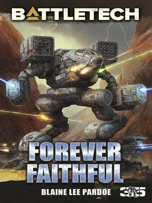 cover image of Forever Faithful: BattleTech, #2