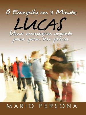 cover image of O Evangelho em 3 Minutos--Lucas