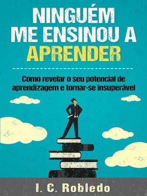 cover image of Ninguém Me Ensinou a Aprender